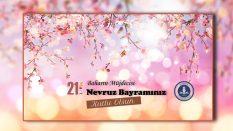 Rektörümüzden 21 Mart Nevruz/Bahar Bayramı Mesajı
