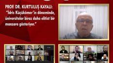 """Prof. Dr. Kurtuluş Kayalı: """"İdris Küçükömer'in döneminde üniversiteler biraz dahaelitist bir manzara gösteriyor"""""""