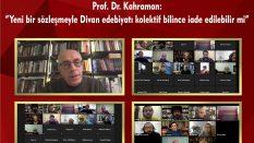"""Prof. Dr. Kahraman: """"Yeni bir sözleşmeyle Divan edebiyatı kolektif bilince iade edilebilir mi"""""""