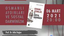 Osmanlı Aydınları ve Sosyal Darwinizm | Prof. Dr. Atila Doğan