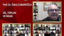 """Prof. Dr. Özkul Çobanoğlu: """"Dil; İnsan ve Toplum İçin Bir Varoluş Meselesidir."""""""